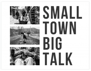 Small Town Big Talk